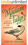 Madam Tulip and the Bones of Chance: (A Madam Tulip mystery - Book 3)
