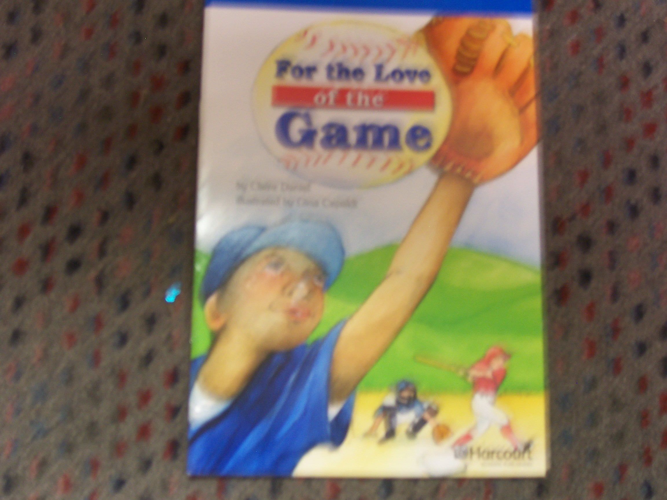 Read Online For the Love of the Game, On-Level Reader Grade 5: Harcourt School Publishers Storytown (Rdg Prgm 08/09/10 Wt) PDF