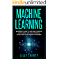 Machine Learning: Beginner's Guide to Machine Learning, Data Mining, Big Data, Artificial Intelligence and Neural Networks (English Edition)