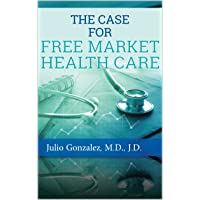 The Case for Free Market Healthcare