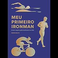 Meu primeiro ironman: Como o esporte pode transformar a sua vida