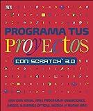 Programa tus proyectos con Scratch 3.0 (Aprendizaje y desarrollo)