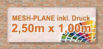 270g//m/² Mesh Banner//Werbeplane//Werbebanner besonders stabil brillanter Druck luftdurchl/ässig inklusive Saum und /Ösen wetterfest 2,5m x 1m einseitig mit Ihrem Motiv bedruckt