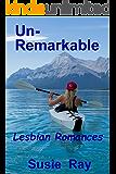 Un-Remarkable: Lesbian Romances