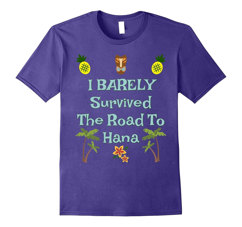 Humorous Maui Hawaii Family Vacation Road to Hana Shirt-T-Shirt