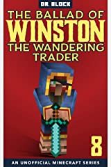 The Ballad of Winston the Wandering Trader, Book 8: (an unofficial Minecraft series) Kindle Edition