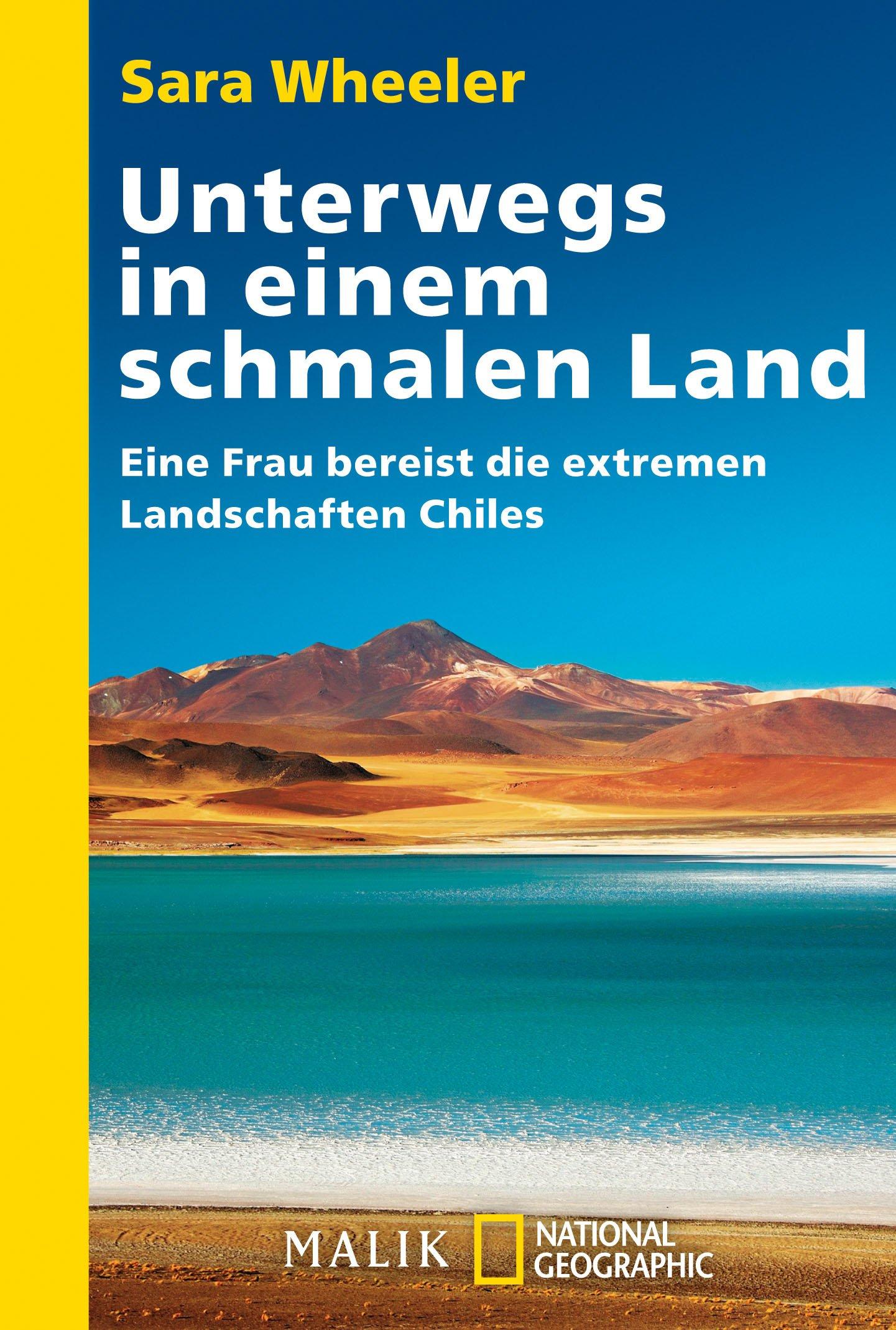 Unterwegs in einem schmalen Land: Eine Frau bereist die extremen Landschaften Chiles
