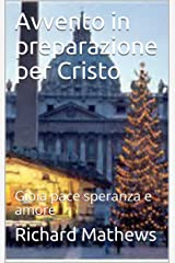 Avvento in preparazione per Cristo: Gioia pace speranza e amore Kindle Edition