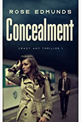 Concealment: A Compelling Psychological Thriller (Crazy Amy Book 1) Kindle Edition