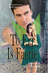 To Err Is Faerie (Faerietales Book 2) Kindle Edition