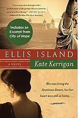 Ellis Island: A Novel Kindle Edition
