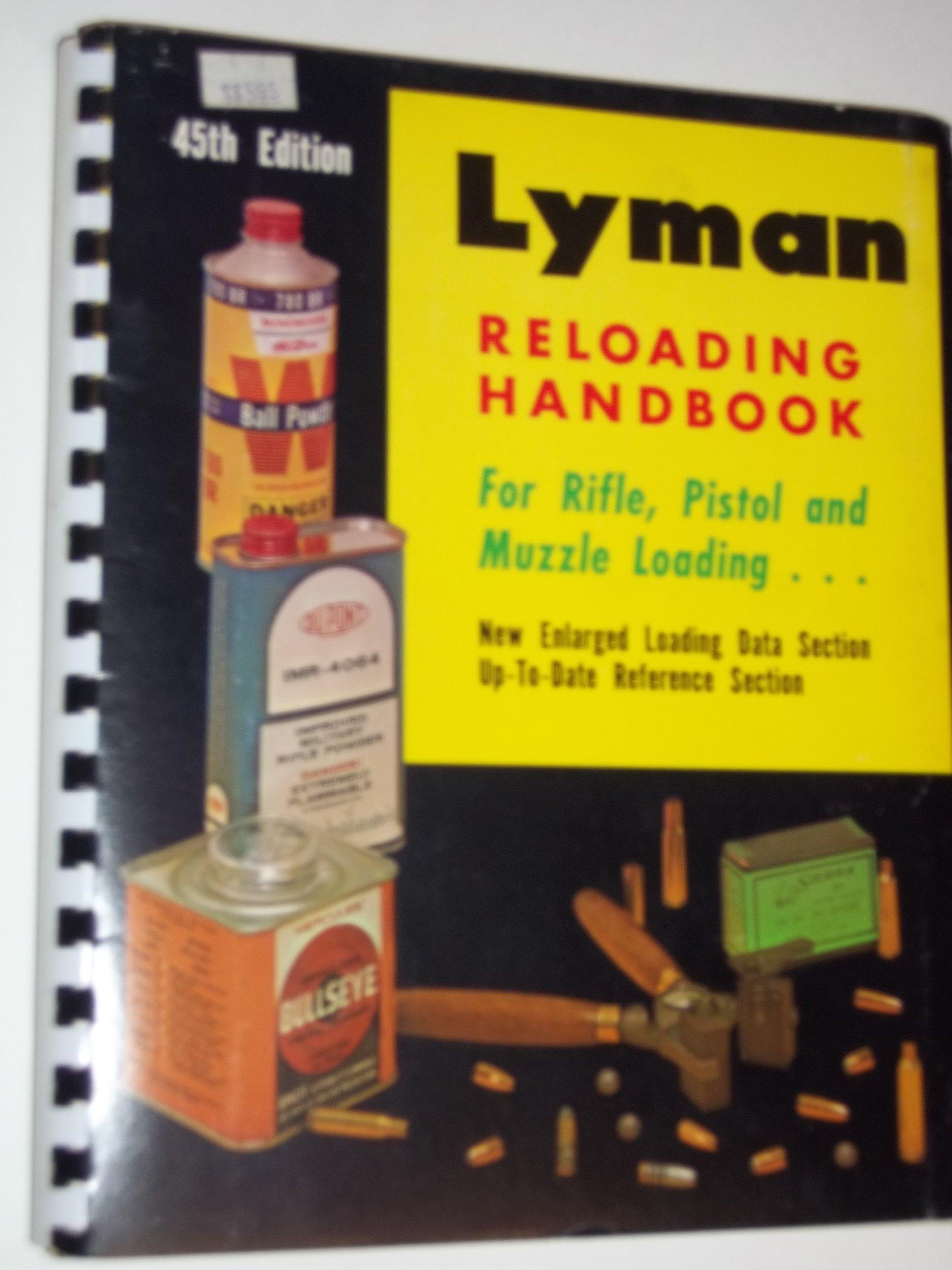 Lyman 45th Reloading Handbook for Rifle, Pistol and Muzzle Loading...: Jim  Sheridan: 9780912412009: Amazon.com: Books