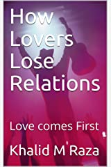 How Lovers Lose Relations : Love comes First Kindle Edition