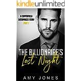 The Billionaire's Last Night: A Copperfield Enterprises Story Part 1 (The Copperfield Enterprises Series)