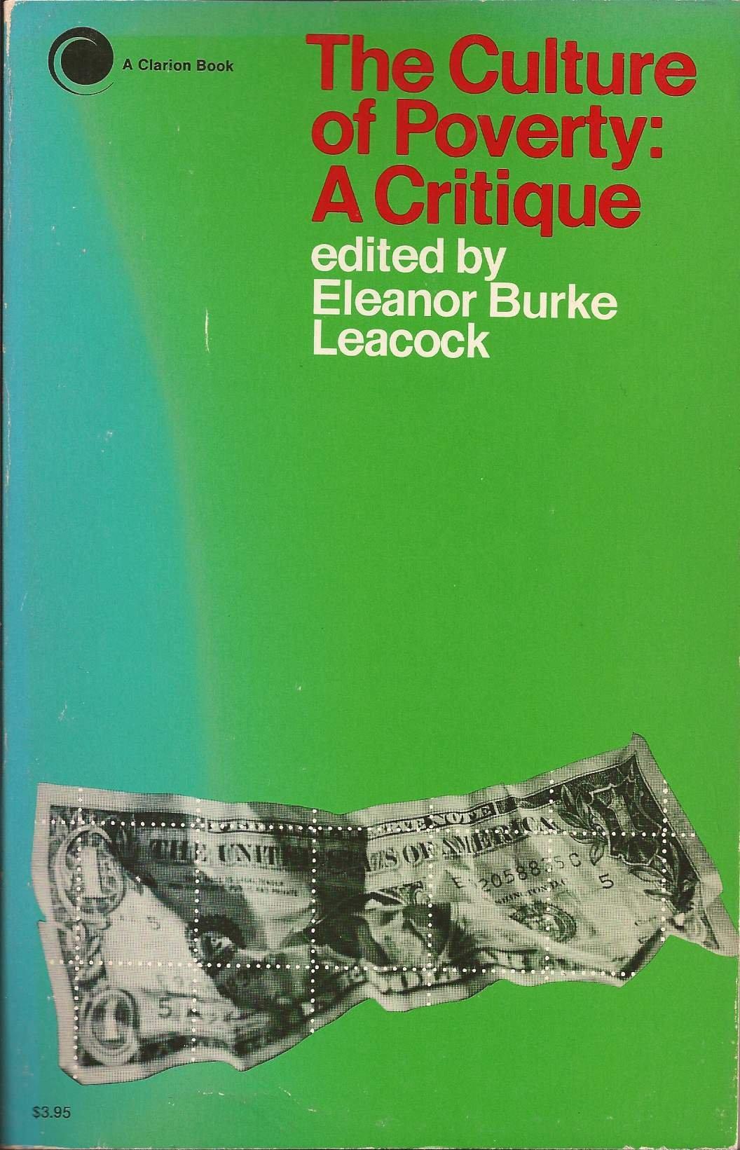 the culture of poverty a critique eleanor burke leacock the culture of poverty a critique eleanor burke leacock 9780671208462 amazon com books