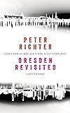 Dresden Revisited: Von einer Heimat, die einen nicht fortlässt (German Edition)
