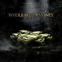Whole Lot of Money [Explicit]