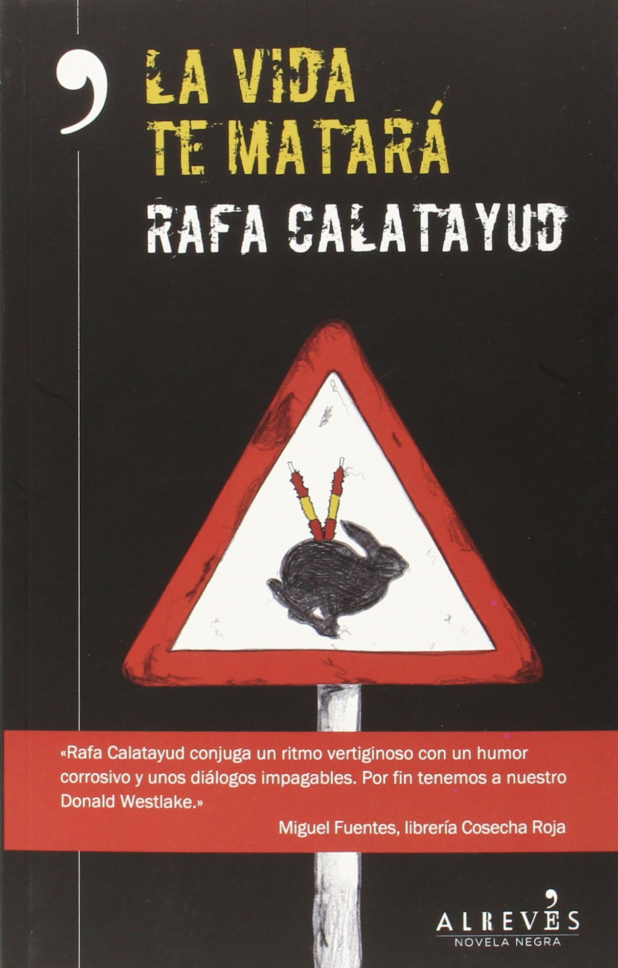 La vida te matará (NOVELA NEGRA): Amazon.es: Calatayud Cano, Rafa ...