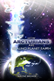 How Arcturians Are Healing Planet Earth