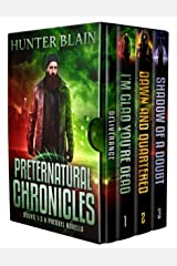The Preternatural Chronicles: Books 0-3 (The Preternatural Chronicles Boxsets Book 1) Kindle Edition