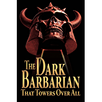 The Dark Barbarian That Towers Over All: The Robert E. Howard LitCrit MegaPack book cover