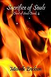Sacrifice of Souls: (Epic Fantasy Series, Magic, Action & Adventure, Sword & Sorcery, Mystery, Romance, Family Saga): Chest of Souls Book 4