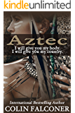 AZTEC: the most extraordinary love story never told