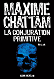 La Conjuration primitive (A.M.THRIL.POLAR) (French Edition)