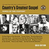 Country's Greatest Gospel Songs of the Century - Gold Edition