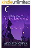 Witch Way to Mintwood (Witch of Mintwood Book 1) (English Edition)