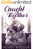 Caught Together (English Edition)