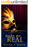 Make Me Real (The Dirty Heroes Collection Book 10)