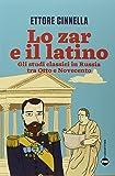 Lo zar e il latino: Gli studi classici in Russia tra Otto e Novecento