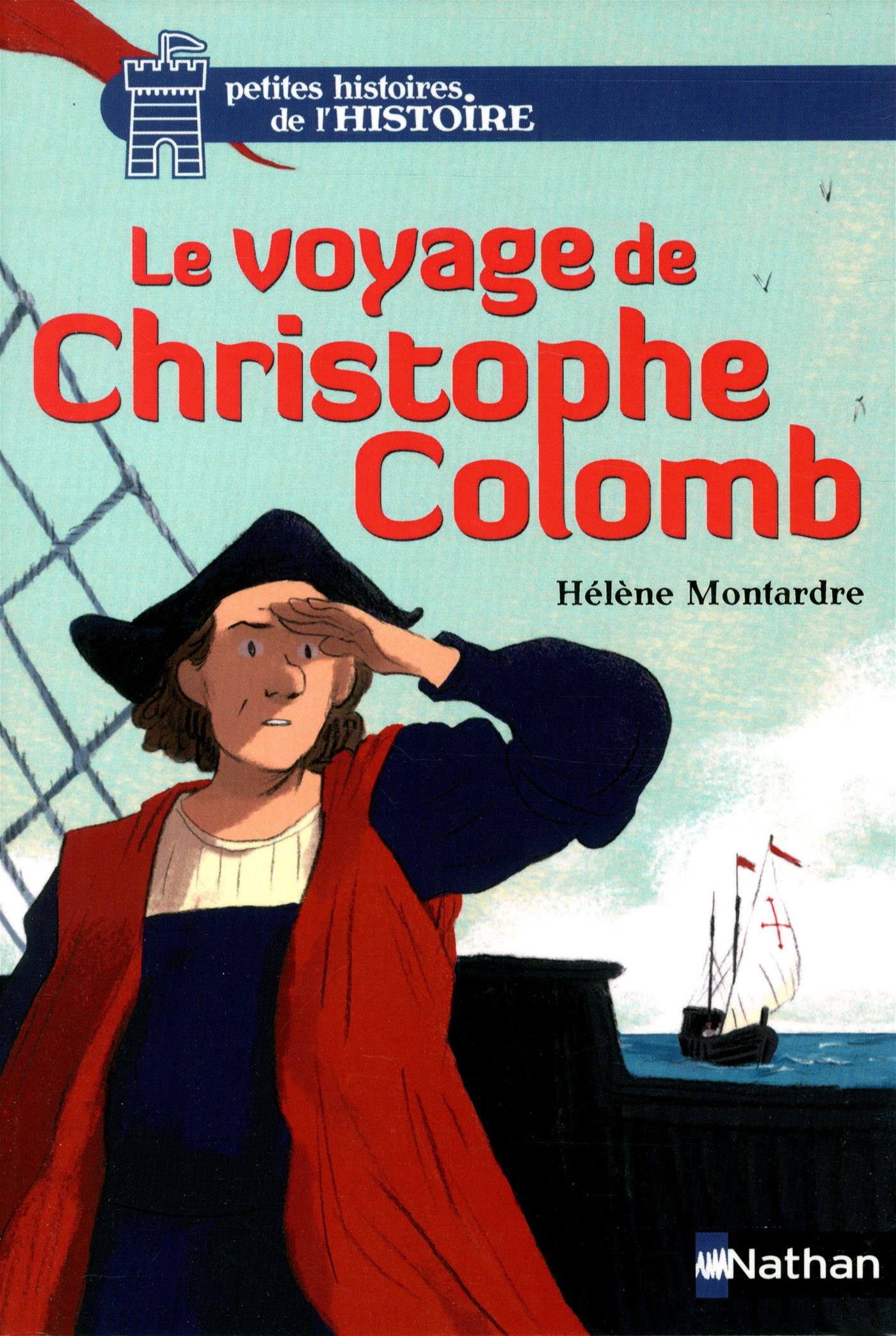 Le voyage de Christophe Colomb (4) Poche – 2 avril 2015 Hélène Montardre Glen Chapron Nathan 2092558633