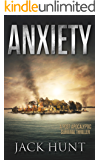 Anxiety: A Post-Apocalyptic Survival Thriller (The Agora Virus Book 2)