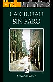 La ciudad sin faro (Lecturas hispánicas nº 32)