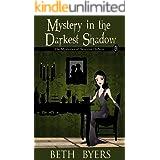 Mystery in the Darkest Shadow: A Severine DuNoir Historical Cozy Adventure (The Mysteries of Severine DuNoir Book 3)