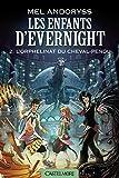 Les Enfants d'Evernight T2 L'Orphelinat du Cheval-pendu