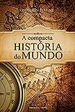A Compacta História do Mundo - Volume 1