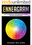 Enneagram: The Key to Becoming More Self-Aware, Improving your Relationships, and Unlocking your Hidden Potential