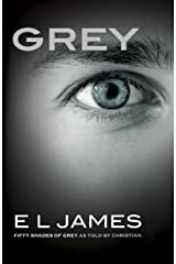 Grey: Fifty Shades of Grey as Told by Christian (Fifty Shades as Told by Christian Book 1) (English Edition) eBook Kindle