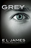 Grey: Fifty Shades of Grey as Told by Christian (Fifty Shades of Grey Series)