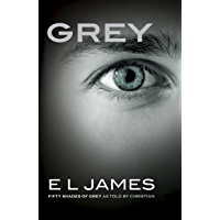 Grey: Fifty Shades of Grey as Told by Christian (Fifty Shades of Grey Series Book 4)