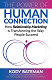 The Power of Human Connection: How Relationship Marketing is Transforming the Way People Succeed