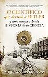 El Científico Que (B4P) Derrotó A Hitler (Ensayo Divulgacion (books))