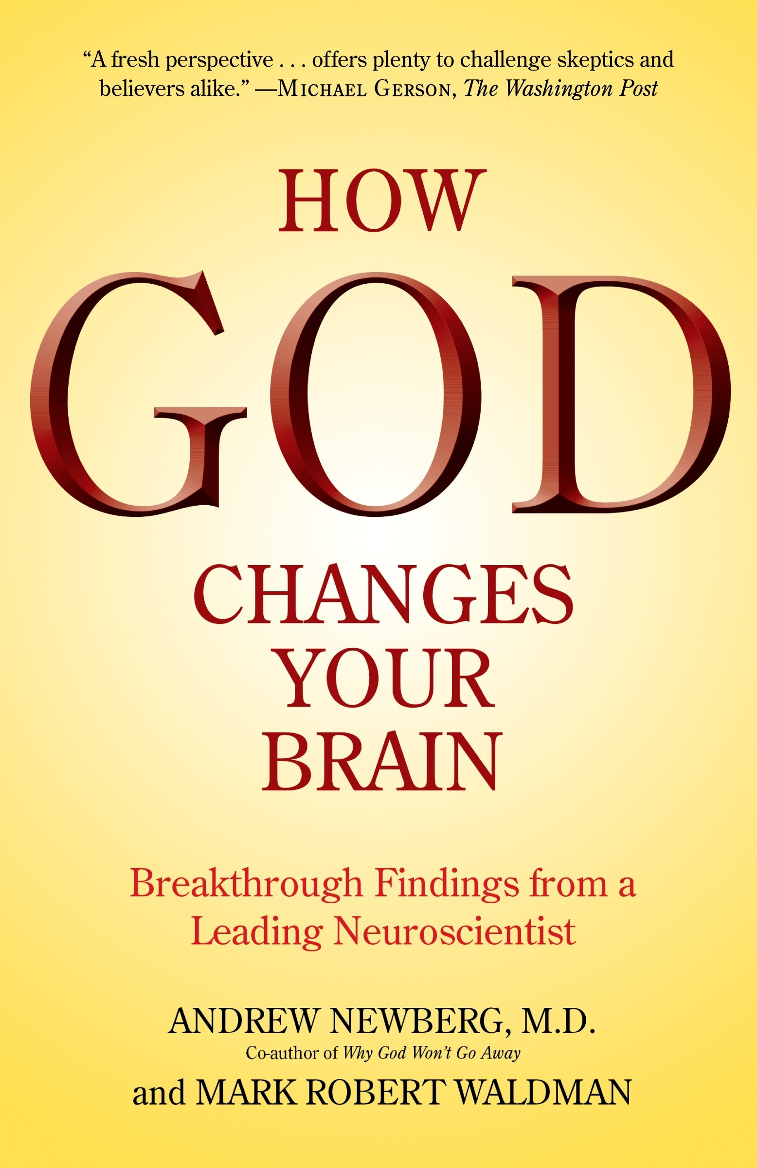 how god changes your brain findings from a leading andrew newberg md mark robert waldman amazoncom books