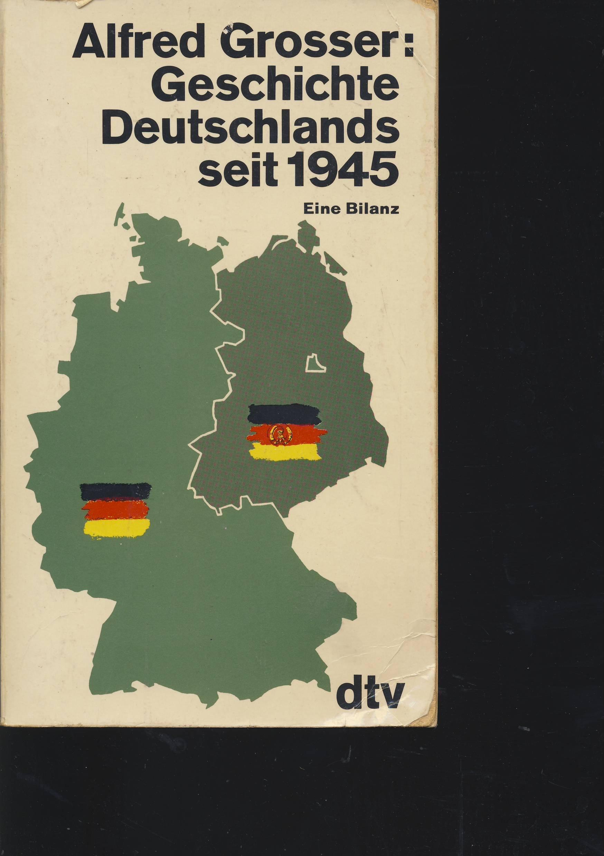 Geschichte Deutschlands seit 1945. Eine Bilanz.