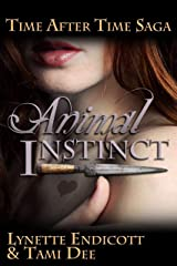 Animal Instinct: Can ancestral memories save true love from an ancient evil set to destroy it? (Time After Time Saga Book 1) Kindle Edition