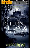 Return to Thaxos (Dead Souls Book 13)