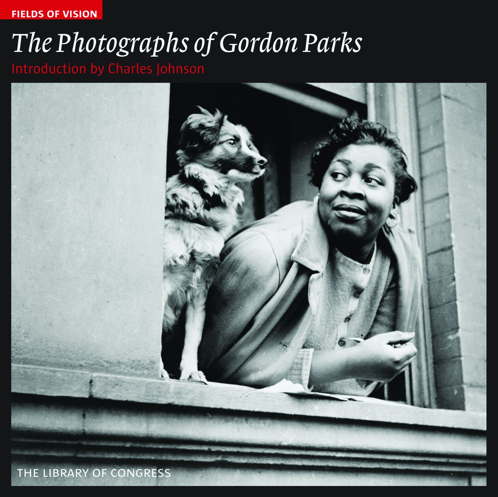 The Photographs of Gordon Parks: The Library of Congress (Fields of Vision) ebook